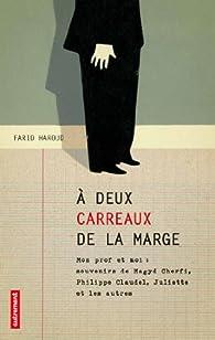 A deux carreaux de la marge par Farid Haroud