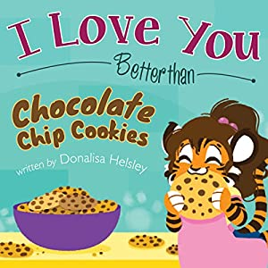 I Love You Better than Chocolate Chip Cookies Audiobook