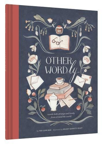 Other-Wordly: words both strange and lovely from around the world pdf