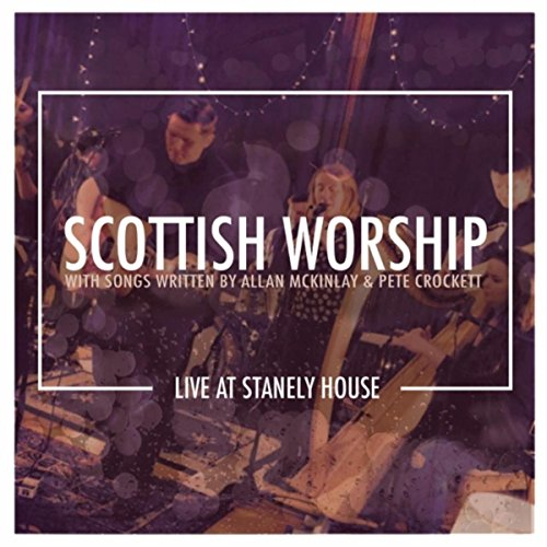 Worship House (Scottish Worship (Live at Stanely House))