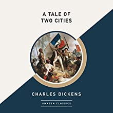 A Tale of Two Cities (AmazonClassics Edition) Audiobook by Charles Dickens Narrated by Buck Schirner