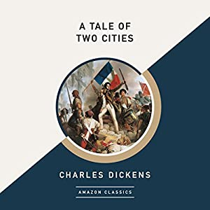 A Tale of Two Cities (AmazonClassics Edition) Audiobook