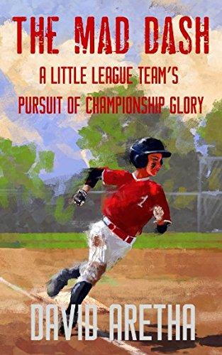 - The Mad Dash: A Little League Team's Pursuit of Championship Glory