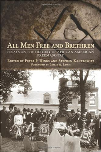 all men and brethren essays on the history of african all men and brethren essays on the history of african american masonry peter p hinks stephen kantrowitz leslie a lewis 9780801450303