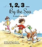 1, 2, 3 ... by the Sea, S. Dianne Moritz and Hazel Mitchell, 1935279947