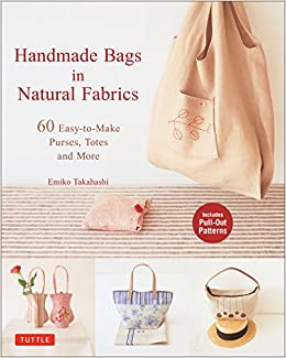 cb1c52159d77 Handmade Bags In Natural Fabrics  Over 60 Easy-To-Make Purses
