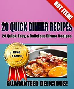 20 quick dinner recipes 20 quick easy for Quick and delicious dinner recipes