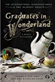 Graduates in Wonderland, Jessica Pan and Rachel Kapelke-Dale, 1592408605