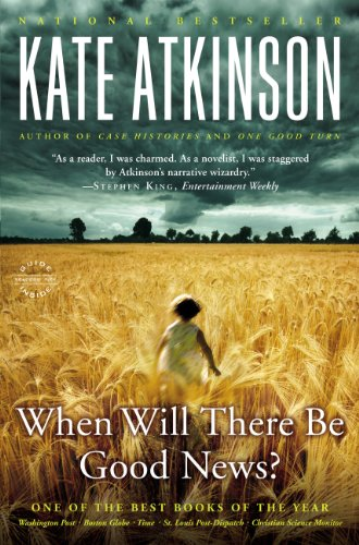 - When Will There Be Good News?: A Novel (Jackson Brodie Book 3)
