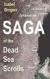 Saga of the Dead Sea Scrolls, Isabel Brogan, 1932729151