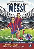 David Quiere Ser Messi: Un Libro Infantil Sobre