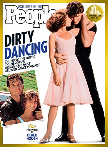 Download for free PEOPLE Dirty Dancing: The Music, The Moves, The Memories: Inside Film's Most Beloved Dance Romance