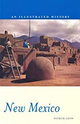New Mexico: An Illustrated History (Illustrated Histories)