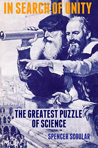 Read Online In Search of Unity: The Greatest Puzzle of Science PDF
