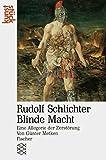 Rudolf Schlichter, Blinde Macht: Eine Allegorie der Zerstörung (Kunststück) (German Edition)