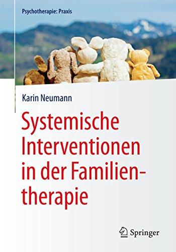 Download Systemische Interventionen in der Familientherapie (Psychotherapie: Praxis) (German Edition) Pdf