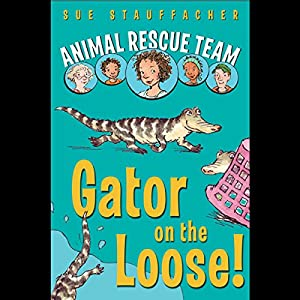 Animal Rescue Team: Gator on the Loose! Audiobook