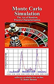 Monte Carlo Simulation: The Art of Random Process Characterization (English Edition)