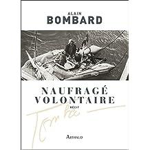 Naufragé volontaire. Sans vivres sur l'Atlantique (Classiques Arthaud) (French Edition)