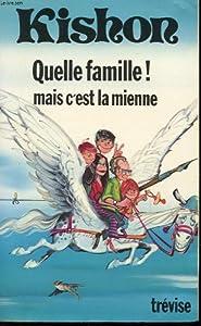Paperback QUELLE FAMILLE! Mais C'est La Mienne Book