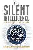 The Silent Intelligence, Daniel Kellmereit and Daniel Obodovski, 0989973700