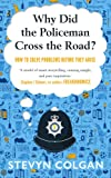 Why Did the Policeman Cross the Road?