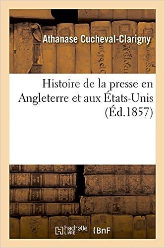 Read Histoire de la presse en Angleterre et aux États-Unis epub pdf
