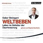 Weltbeben: Leben im Zeitalter der Überforderung | Gabor Steingart