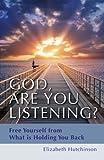 God Are You Listening?, Elizabeth Hutchinson, 1618520040