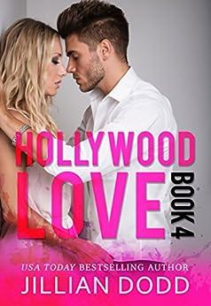 Hollywood Love: Book 4: A sexy celebrity romance (Hollywood Billionaires) by [Dodd, Jillian ]
