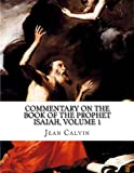 img - for Commentary on the Book of the Prophet Isaiah, Volume 1 book / textbook / text book