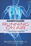 img - for Runner's World Running on Air: The Revolutionary Way to Run Better by Breathing Smarter by Budd Coates (2013-04-09) book / textbook / text book
