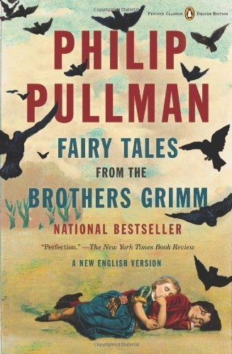 Download Fairy Tales from the Brothers Grimm: A New English Version (Penguin Classics Deluxe Editio) by Pullman, Philip (2013) Paperback pdf