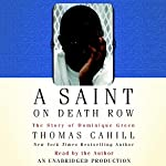 A Saint on Death Row: The Story of Dominique Green | Thomas Cahill