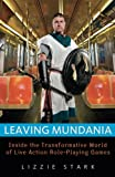Image of Leaving Mundania: Inside the Transformative World of Live Action Role-Playing Games