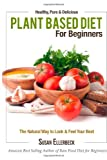 Plant Based Diet for Beginners, Susan Ellerbeck, 1491003081