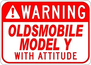 OLDSMOBILE MODEL Y With Attitude Sign - 10 x 14 Inches