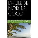 L'HUILE DE NOIX DE COCO (French Edition)