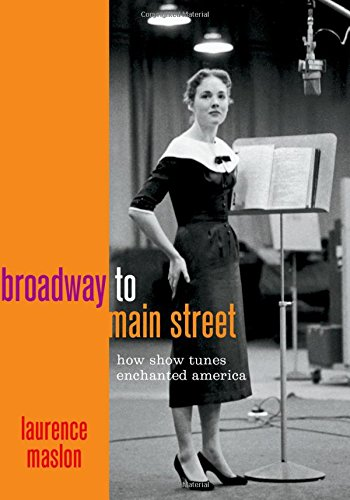 Broadway to Main Street: How Show Tunes Enchanted ()