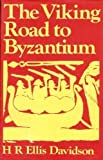 The Viking Road to Byzantium, Davidson, Hilda Roderick Ellis, 0049400495