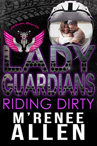 Lady Guardians: Riding Dirty (Nola Riders Book 1)