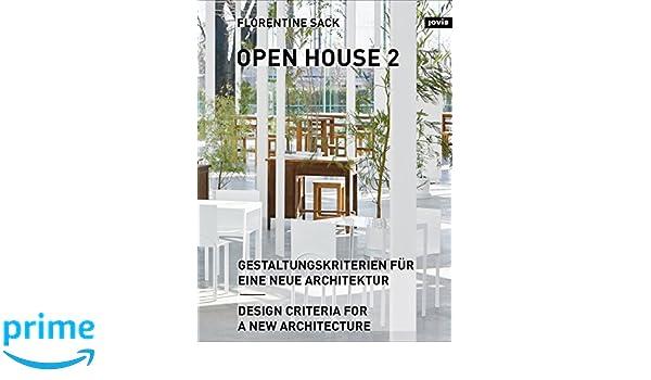 Open House 2: Design Criteria For A New Architecture: Florentine Sack:  9783868593938: Amazon.com: Books