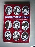 Legendary Ladies of Texas, , 0935014020