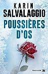 Poussières d'os par Karin Salvalaggio