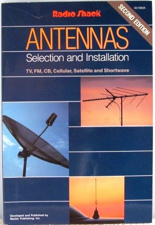 Radio Shack : Antennas - Selection and Installation