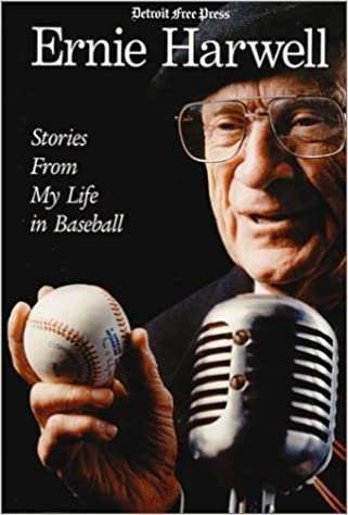 Ernie Harwell : Stories From My Life in Baseball (Honoring a Detroit Legend) by Ernie Harwell (2001-03-01)