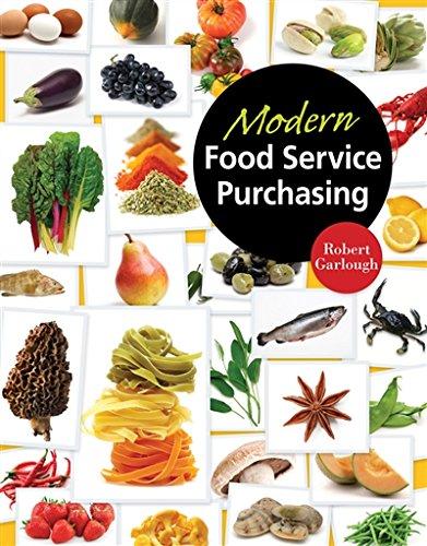 Modern Food Service Purchasing: Business Essentials to Procurement by Robert B Garlough