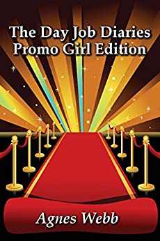 Promo Girl Edition (The Day Job Diaries Book 2) by [Webb, Agnes]