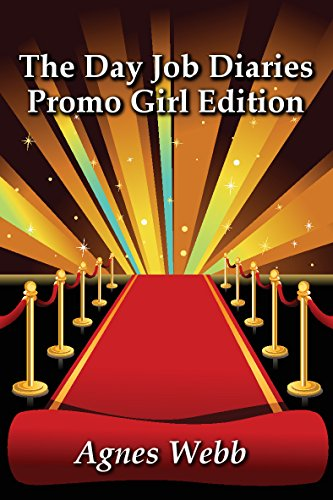 Promo Girl Edition (The Day Job Diaries Book 2)