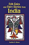Folk Tales and Fairy Stories from India, Sudhin N. Ghose, 0486292479